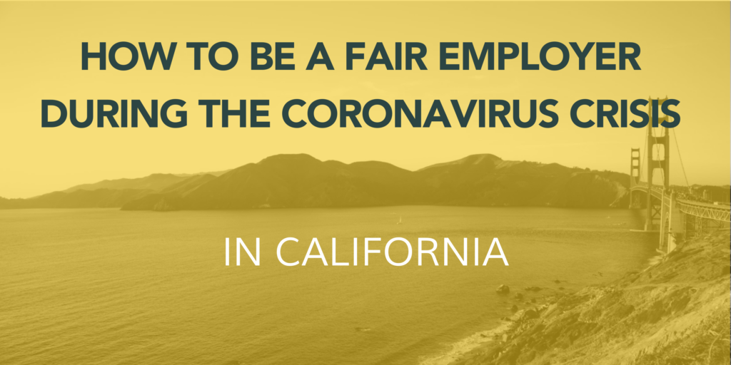 San Francisco Bay Bridge in backdrop, with text How to be a fair employer during the coronavirus crisis in California, with an image of the Bay Bridge in the background