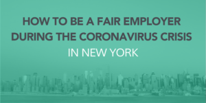 Cityscape of Manhattan, with text How to be a fair care employer during the coronavirus crisis in New York