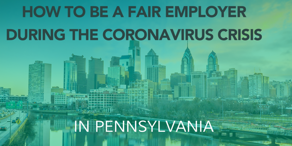 Photo of Philadelphia skyline with text: How to be a fair employer during the coronavirus crisis in Pennsylvania