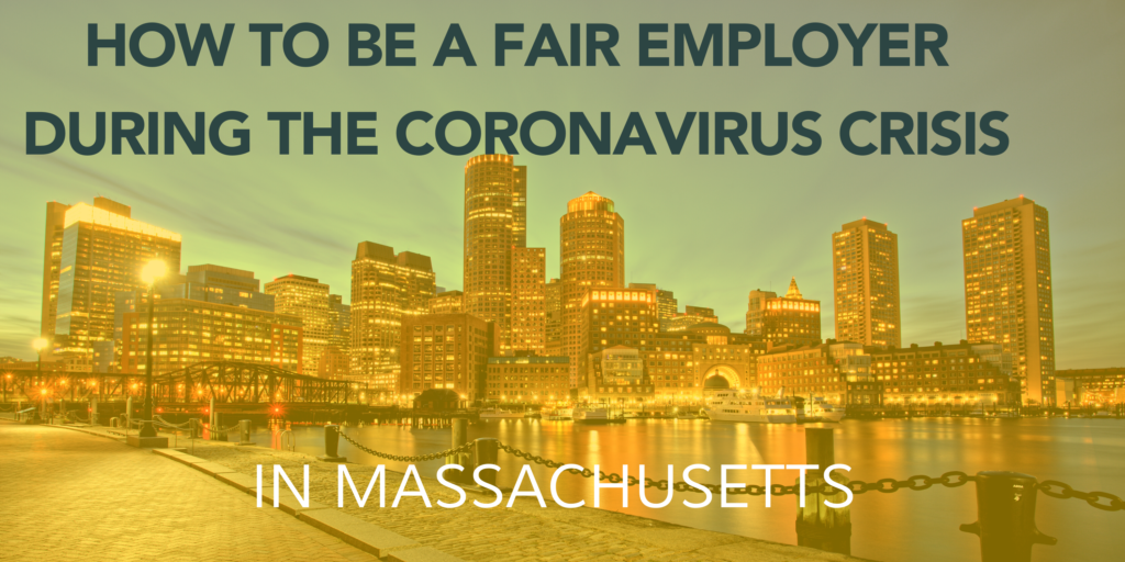 How to be a fair employer during the coronavirus crisis in Massachusetts