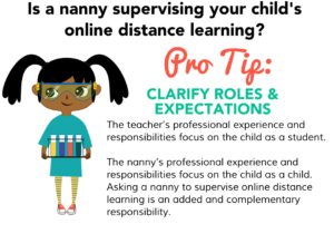 Graphic illustration of Black child with pigtails holding beakers Text Reads: Is a nanny supervising your Childs online distance learning? Pro Tip: Clarify Roles & Expectations