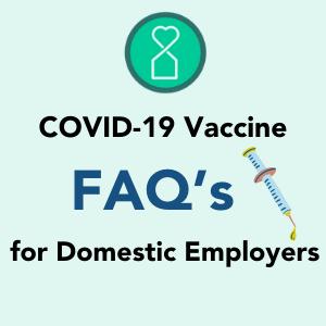COVID-19 Vaccine FAQ's for Domestic Employers