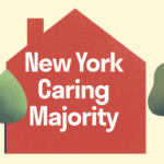 """Image of red house with green trees next to it. Text reads """"New York Caring Majority"""""""